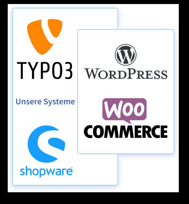 Unsere Systeme: WordPress, TYPO3, shopware, WOOCOMMERCE